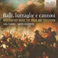 Balli, battaglie e canzoni Musique pour orgue et percussion du 16ème siècle