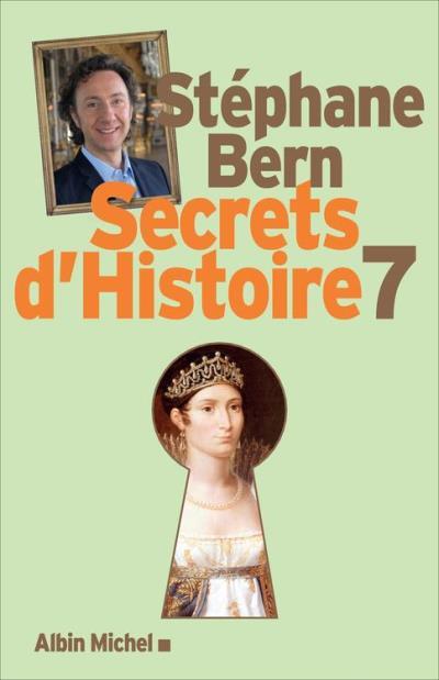 Secrets d'Histoire - Tome 7 - 9782226421524 - 16,99 €
