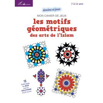 Les motifs géométriques des arts de l'islam