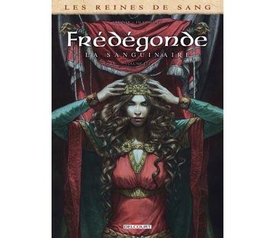 Les Reines de sang - Frédégonde, la sanguinaire