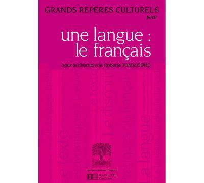 Grands repères culturels pour une langue : le français