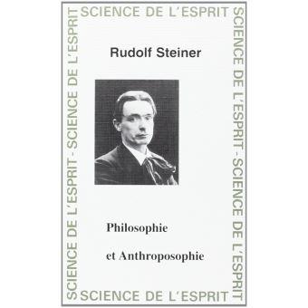 Philosophie et anthroposophie - broché - Rudolf Steiner, Livre ...