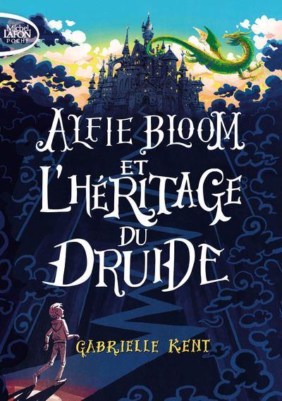 Alfie Bloom - tome 1 et l'héritage du druide