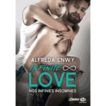 Infinite Love, T4 : Nos infinies insomnies
