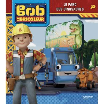 Bob le BricoleurBob le bricoleur - Le parc des dinosaures