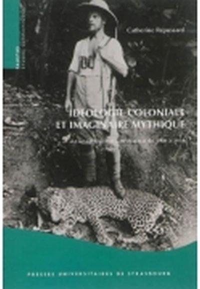 Idéologie coloniale et imaginaire mythique