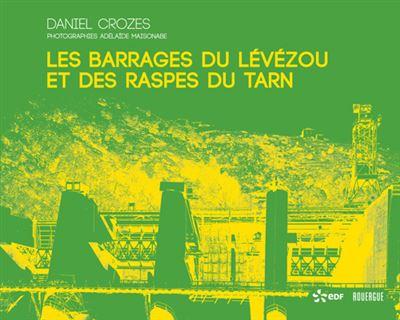 Les Barrages du Levezou et des Raspes du Tarn
