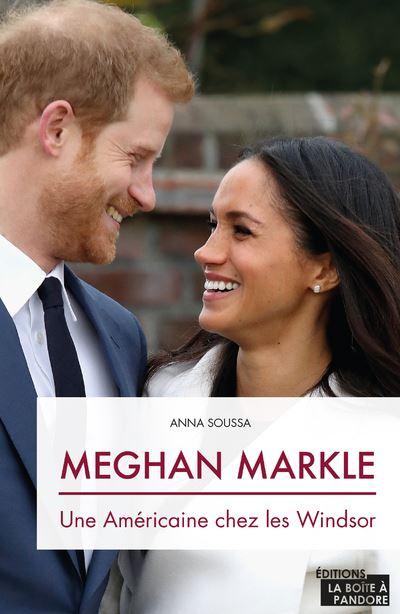 Meghan Markle : une Américaine chez les Windsor
