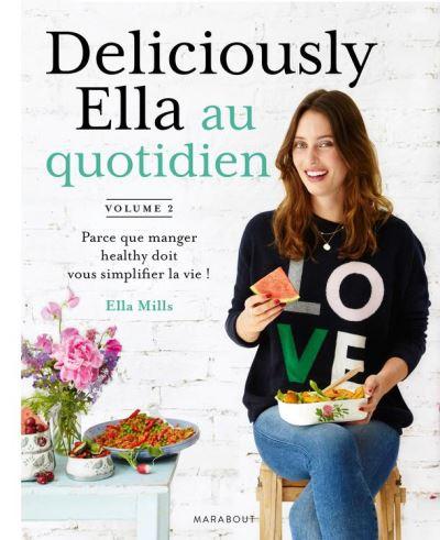 Deliciously Ella au quotidien - Parce que manger healthy doit vous simplifier la vie - 9782501125987 - 12,99 €