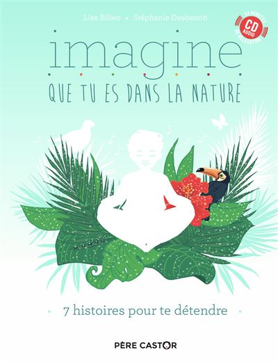 Imagine que tu es dans la nature