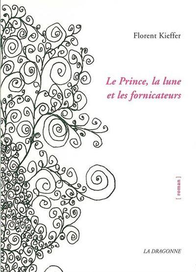 Le Prince,La Lune et les Fornicateurs