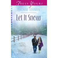 Let It Snow (Truly Yours Digital Editions Book 1033)