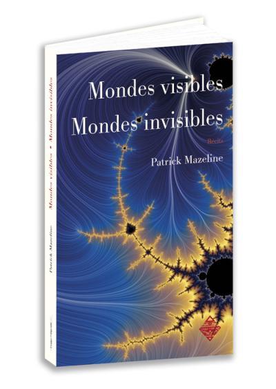 Mondes visibles, mondes invisibles