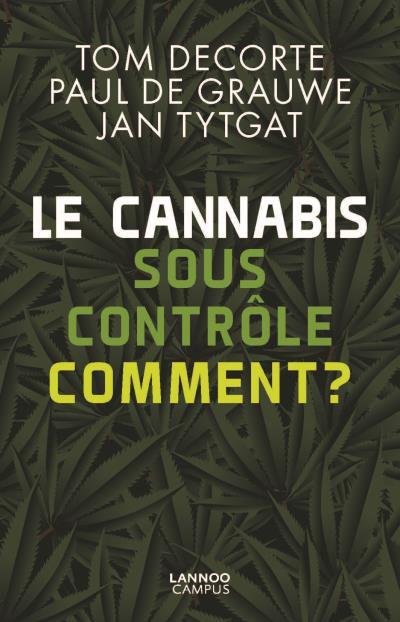Le cannabis sous contrôle. Comment ?