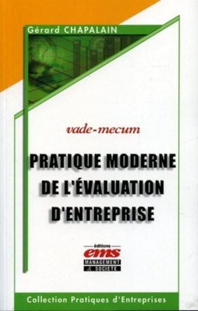 Pratique moderne de l'evaluation d'entreprise vade mecum