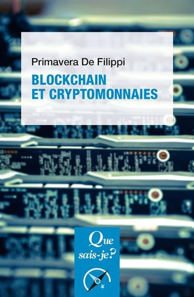 Blockchain et cryptomonnaies - « Que sais-je ? » n° 4141 - 9782130811466 - 6,99 €