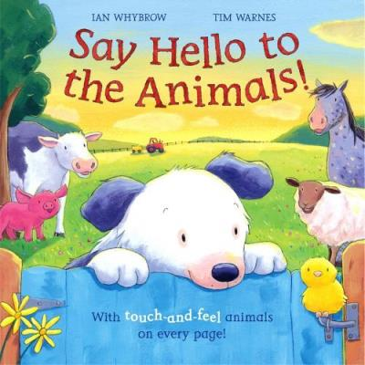 SAY HELLO TO THE ANIMALS !