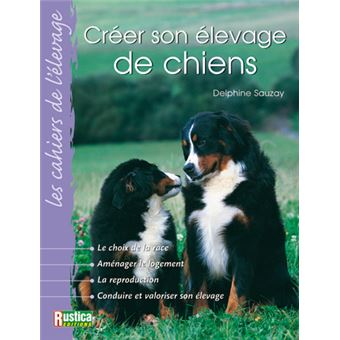cr er son levage de chiens broch delphine sauzay livre tous les livres la fnac. Black Bedroom Furniture Sets. Home Design Ideas