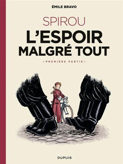 Le Spirou d'Emile Bravo - tome 2 - SPIROU ou l'espoir malgré tout (Première partie) - L'espoir malgré tout (Première partie) - 9791034736706 - 6,99 €