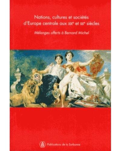 Nations cultures et societes d europe centrale aux xixe et xxe siecles