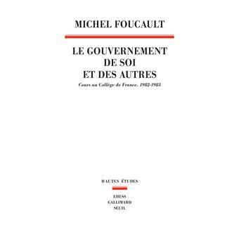 Le Gouvernement de soi et des autres. Cours au Collège de France. 1982-1983