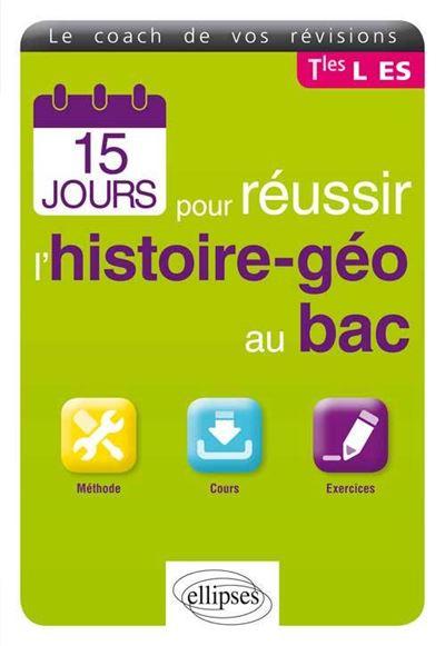 15 jours pour réussir l'histoire géographie au Bac