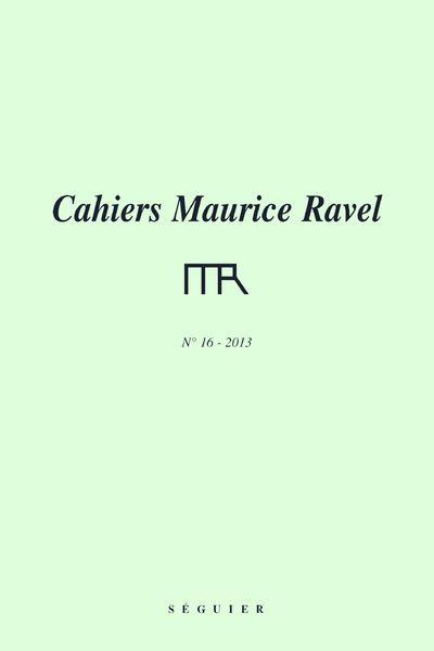 Cahiers maurice ravel n°16 - 2013-2014