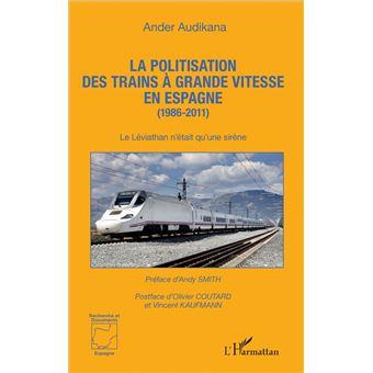 La politisation des trains à grande vitesse en Espagne, 1986-2011
