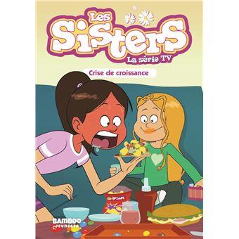 Les Sisters Tome 10 Crise De Croissance
