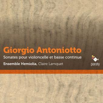 Antoniotto : Sonates pour violoncelle et basse continue Digipack