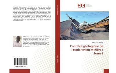 Controle geologique de l'exploitation miniere : Tome I
