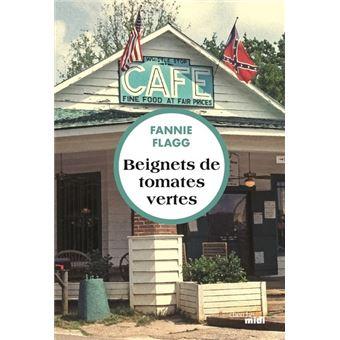 Beignets de tomates vertes - broché - Fannie Flagg, Philippe Rouard - Achat  Livre ou ebook | fnac
