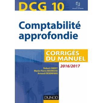 DCG 10 - Comptabilité approfondie 2016/2017 - 7e éd - Corrigés du manuel
