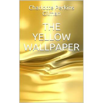 The Yellow Wallpaper Epub Charlotte Perkins Gilman Achat Ebook