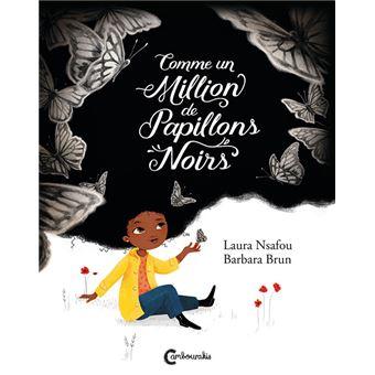 Comme un million de papillons noirs - cartonné - Laura Nsafou, Barbara Brun  - Achat Livre | fnac