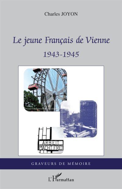Le jeune français de Vienne : 1943-1945