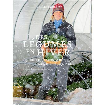 Des légumes en hiver - Produire en abondance même sous la neige