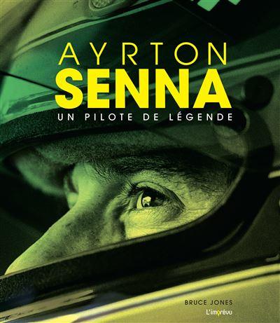 Ayrton Senna. Un pilote de légende.