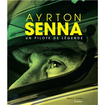 Ayrton Senna Un Pilote De Legende Cartonne Bruce Jones Achat Livre Fnac