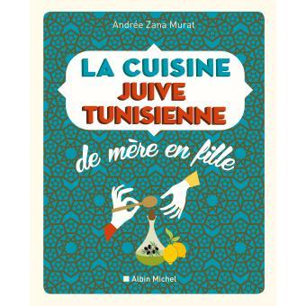Exceptionnel La cuisine juive-tunisienne de mere en fille (ed 2016) Nouvelle  DS68