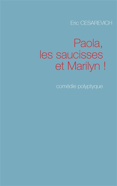 Paola, les saucisses et Marilyn !