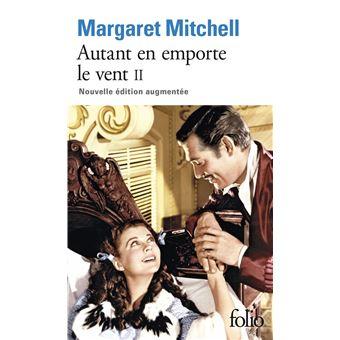 Autant en emporte le vent Tome 2 - broché - Margaret Mitchell,  Pierre-François Caillé - Achat Livre ou ebook | fnac