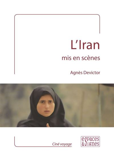 L' Iran Mis en Scenes