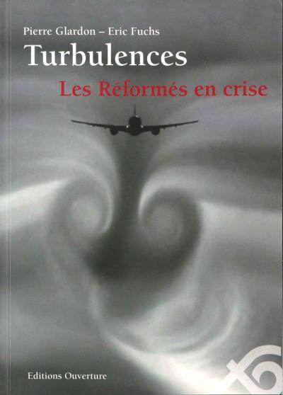 Turbulences : les Réformés en crise