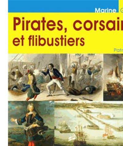 Pirates corsaires et flibustiers