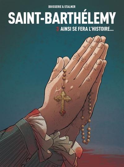 Saint-Barthélemy tome 3 : Ainsi se fera l'Histoire