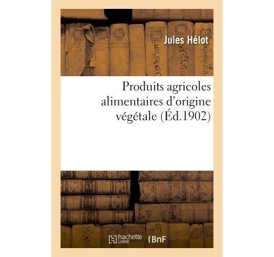 Produits agricoles alimentaires d'origine végétale