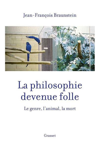 La philosophie devenue folle - Le genre, l'animal, la mort - 9782246811947 - 14,99 €