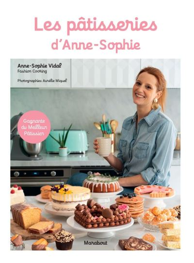 Les pâtisseries d'Anne-Sophie - 9782501143783 - 10,99 €