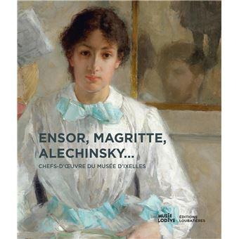 Ensor  magritte  alechinsky  chefs d oeuvre du musee d ixelles